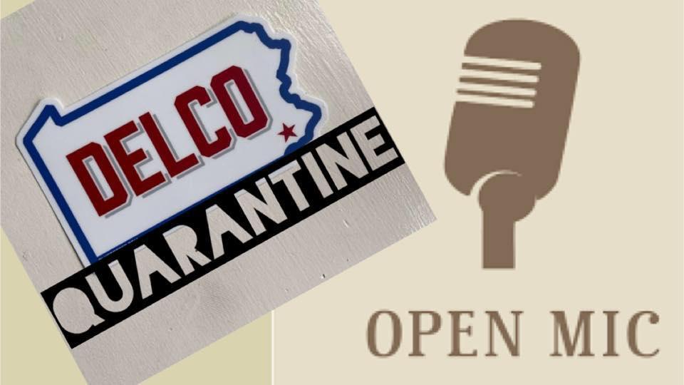 Delco Quarantine Open Mic
